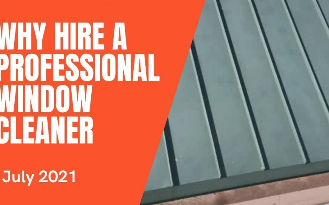 Why Hire a Professional Window Cleaner in San Luis Obispo?